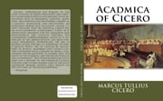 Acadmica of Cicero ebook by Marcus Tullius Cicero, Authored by James S. Reid