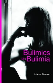 Bulimics on Bulimia ebook by Maria Stavrou