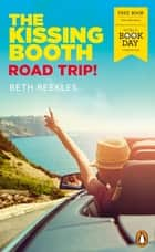 The Kissing Booth: Road Trip! - World Book Day 2020 ebook by Beth Reekles