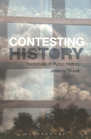 Contesting History - Narratives of Public History ebook by Jeremy Black