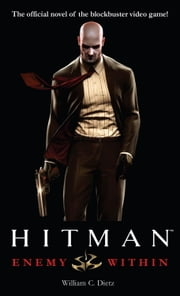 Hitman: Enemy Within ebook by William C. Dietz