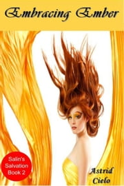 Embracing Ember (Salin's Salvation) ebook by Astrid Cielo