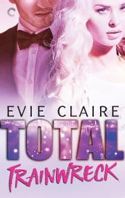 Total Trainwreck ebook by Evie Claire