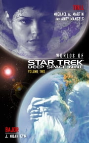 Star Trek: Deep Space Nine: Worlds of Deep Space Nine #2 - Trill and Bajor ebook by Andy Mangels,Michael A. Martin,J. Noah Kym