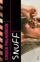 Snuff eBook by Chuck Palahniuk