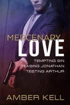 Mercenary Love ebook by Amber Kell