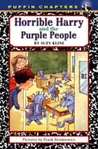 Horrible Harry and the Purple People ebook by Suzy Kline,Frank Remkiewicz