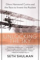 Unlocking The Sky ebook by Seth Shulman