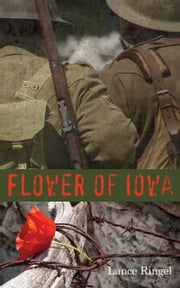 Flower of Iowa ebook by Lance Ringel