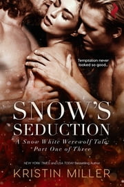 Snow's Seduction ebook by Kristin Miller