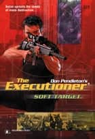 Soft Target ebook by Don Pendleton