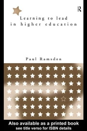 Learning to Lead in Higher Education ebook by Ramsden, Paul