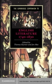 The Cambridge Companion to English Literature, 1740–1830 ebook by Thomas Keymer,Jon Mee
