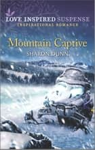 Mountain Captive ebook by Sharon Dunn