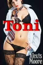 Toni ebook by Alexis Moore