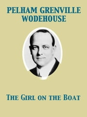 The Girl on the Boat ebook by Pelham Grenville Wodehouse