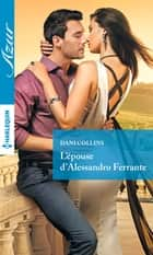 L'épouse d'Alessandro Ferrante ebook by Dani Collins