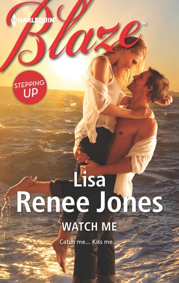 Watch Me 電子書 by Lisa Renee Jones