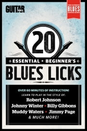 Guitar World Lessons: 20 Essential Beginner's Blues Guitar Licks ebook by Guitar World magazine
