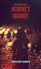 Jasmine's Journey - The French Collection, #3 ebook by Graham Hamer