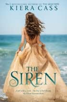 The Siren ebook by Kiera Cass