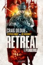 Retreat 1: Pandemie - Horror-Thriller ebook by Craig DiLouie, Stephen Knight, Joe McKinney,...