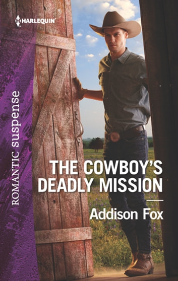The Cowboy's Deadly Mission ebook by Addison Fox