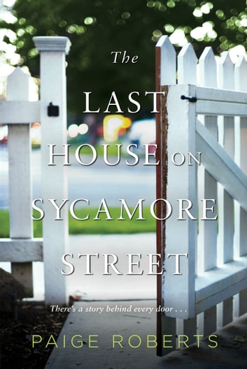 The Last House on Sycamore Street ebook by Paige Roberts