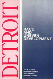 Detroit: Race and Uneven Development ebook by Darden, Joe