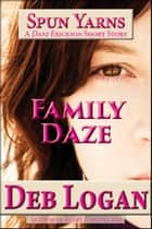 Family Daze ebook by Deb Logan