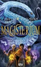 Magisterium - tome 3 : la clé de bronze ebook by Holly BLACK, Cassandra CLARE, Julie LAFON