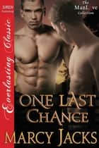 One Last Chance ebook by Marcy Jacks