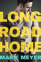 Long Road Home ebook by Marie Meyer