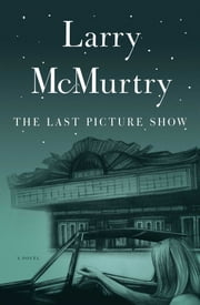 The Last Picture Show - A Novel ebook by Larry McMurtry