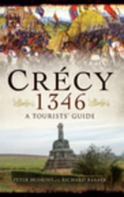 Crecy 1346: A Tourists' Guide ebook by Barber, Richard
