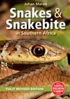 Snakes & Snakebite in Southern Africa ebook by Johan Marais