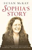 Sophia's Story: A story of the unspeakable horror of child abuse