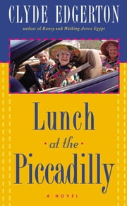 Lunch at the Piccadilly ebook by Clyde Edgerton