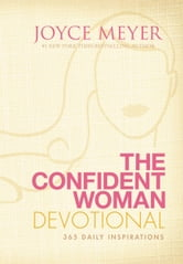 The Confident Woman Devotional - 365 Daily Inspirations ebook by Joyce Meyer