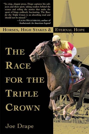 The Race for the Triple Crown - Horses, High Stakes and Eternal Hope ebook by Joe Drape