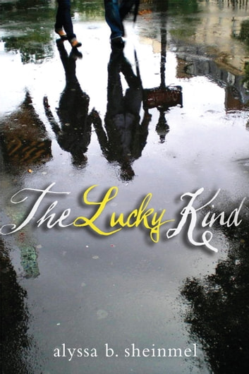 The Lucky Kind eBook by Alyssa Sheinmel