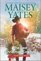 The Last Christmas Cowboy - A Holiday Romance ebook by Maisey Yates