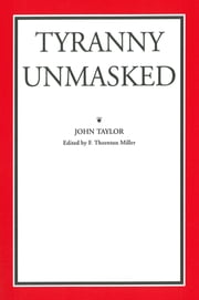 Tyranny Unmasked ebook by John of Caroline Taylor