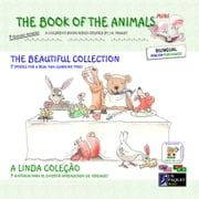 The Book of The Animals - Mini - The Beautiful Collection (Bilingual English-Portuguese) - Episode 1 to 7 ebook by J.N. PAQUET