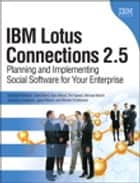 IBM Lotus Connections 2.5 - Planning and Implementing Social Software for Your Enterprise, e-Pub ebook by Stephen Hardison, David M. Byrd, Gary Wood,...