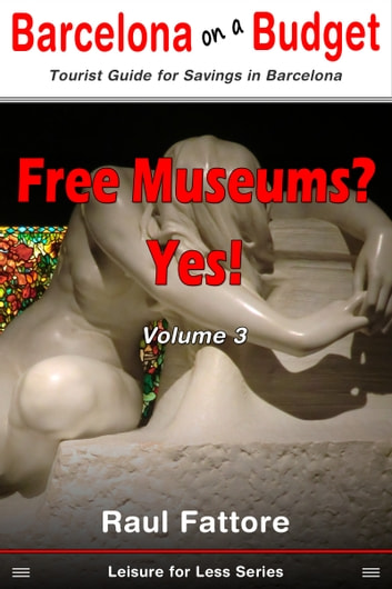Free Museums? Yes! ebook by Raul Fattore