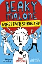 Worst Ever School Trip ebook by Katie Abey, Barry Hutchison