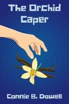 The Orchid Caper ebook by