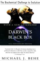 Darwin's Black Box - The Biochemical Challenge to Evolution ebook by Michael J. Behe