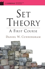 Set Theory - A First Course ebook by Daniel W. Cunningham